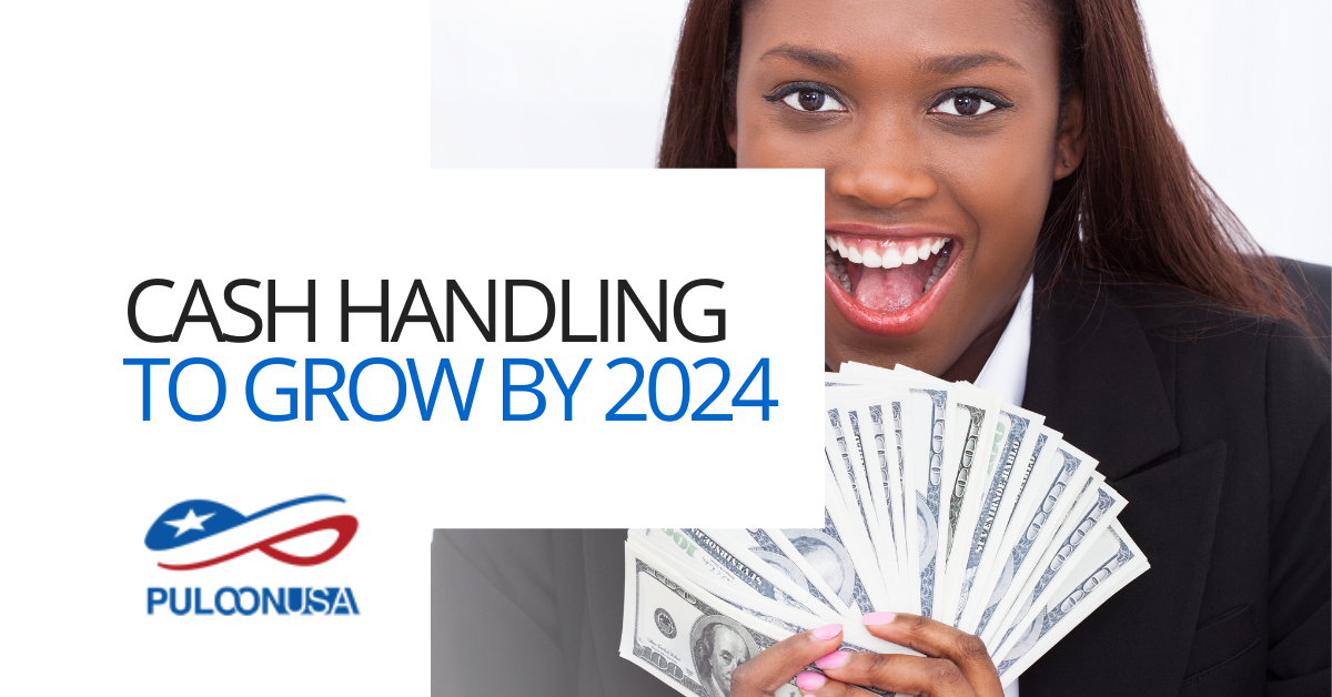 Cash Handling to Grow by 2024