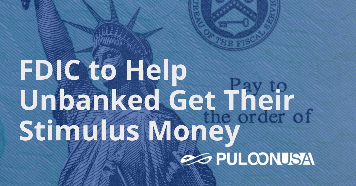 FDIC to Help Unbanked Get Their Stimulus Money