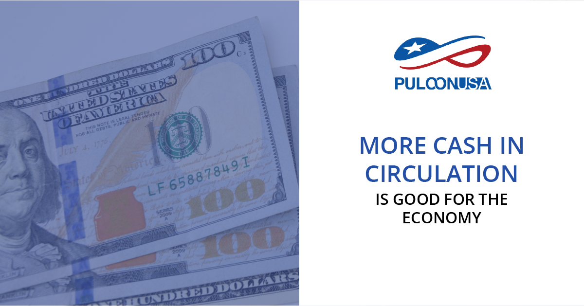 More Cash in Circulation is Good for the Economy