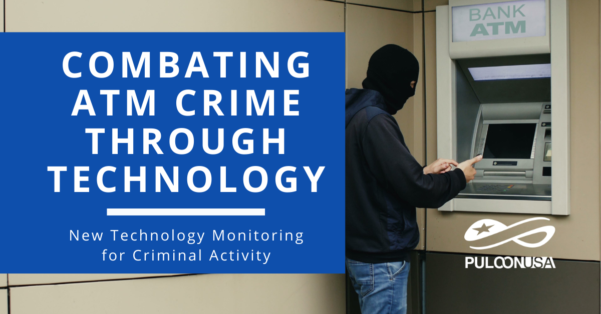 Combating ATM Crime through Technology