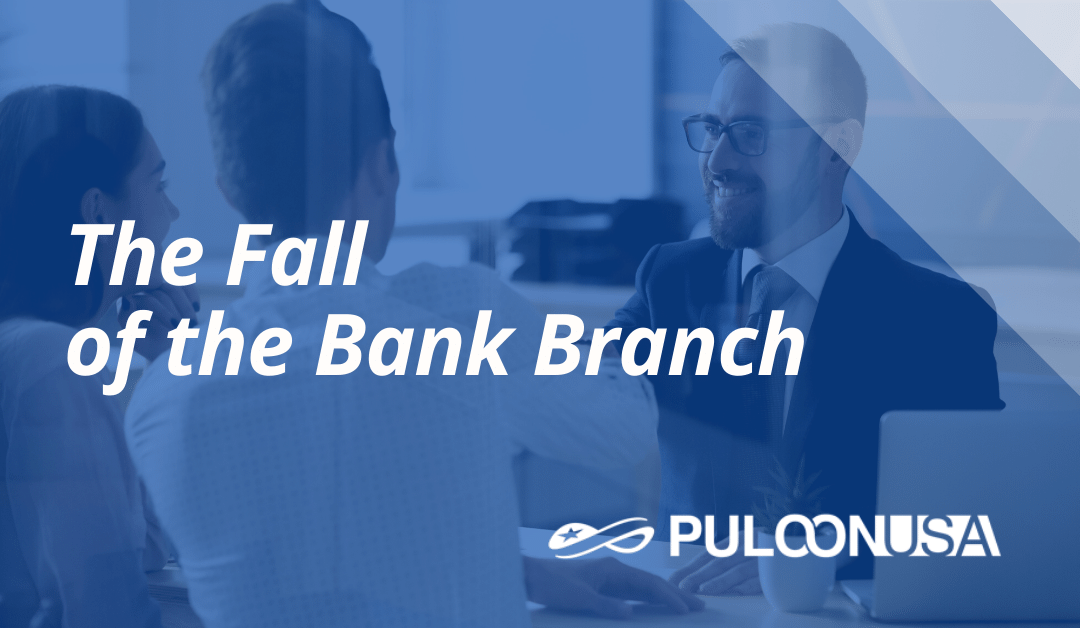 The Fall of the Bank Branch