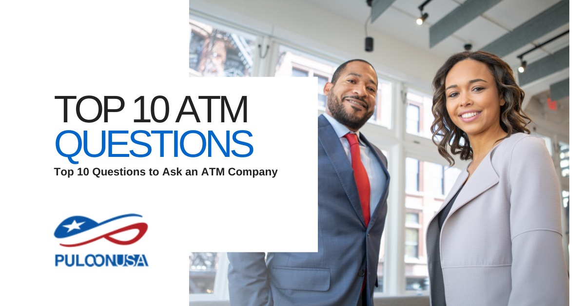 Top 10 Questions to Ask When Searching for an ATM Company